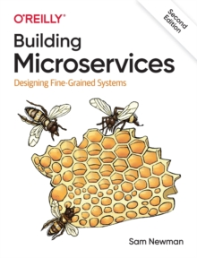 Building Microservices : Designing Fine-Grained Systems, Paperback / softback Book