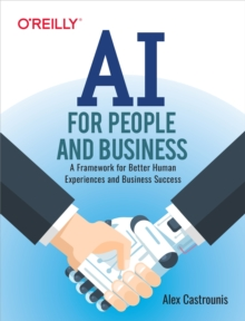 AI for People and Business : A Framework for Better Human Experiences and Business Success, EPUB eBook