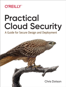 Practical Cloud Security : A Guide for Secure Design and Deployment, PDF eBook