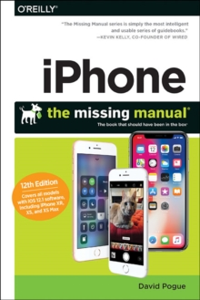 Iphone: The Missing Manual : The Book That Should Have Been in the Box, Paperback / softback Book