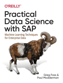 Practical Data Science with SAP : Machine Learning Techniques for Enterprise Data, Paperback / softback Book