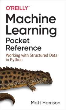 Machine Learning Pocket Reference : Working with Structured Data in Python, PDF eBook