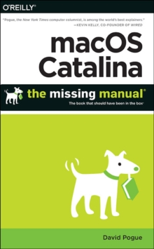 macOS Catalina: The Missing Manual : The Book That Should Have Been in the Box, Paperback / softback Book