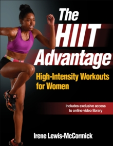 The HIIT Advantage : High-Intensity Workouts for Women, Paperback Book