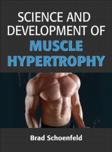 Science and Development of Muscle Hypertrophy, Hardback Book