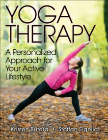 Yoga Therapy : A Personalized Approach for Your Active Lifestyle, Paperback / softback Book