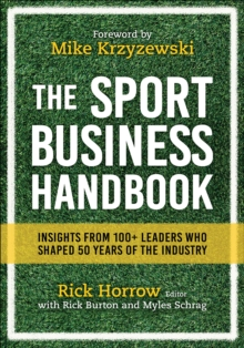 The Sport Business Handbook : Insights From 100+ Leaders Who Shaped 50 Years of the Industry, Hardback Book