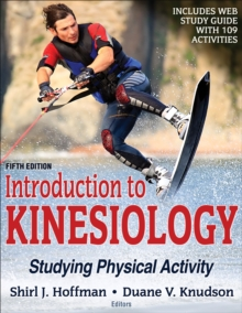 Introduction to Kinesiology 5th Edition With Web Study Guide : Studying Physical Activity, Paperback Book