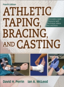 Athletic Taping, Bracing, and Casting, 4th Edition with Web Resource, Paperback / softback Book