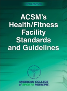 ACSM's Health/Fitness Facility Standards and Guidelines, Hardback Book