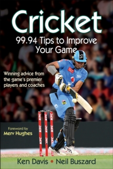 Cricket: 99.94 Tips to Improve Your Game, PDF eBook