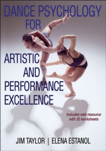 Dance Psychology for Artistic and Performance Excellence, PDF eBook