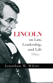 Lincoln on Law, Leadership, and Life, EPUB eBook
