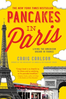 Pancakes in Paris : Living the American Dream in France, Paperback / softback Book