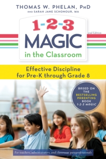 1-2-3 Magic in the Classroom : Effective Discipline for Pre-K Through Grade 8, Paperback Book