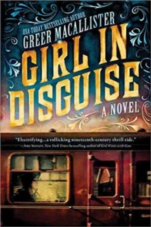 Girl in Disguise : A Novel, Hardback Book