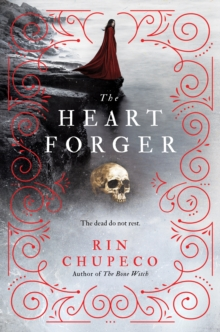 The Heart Forger : Bone Witch #2, Hardback Book