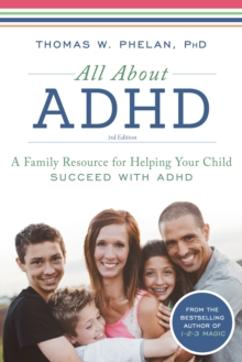 All about ADHD : symptoms, diagnosis, and treatments in children and adults, Paperback Book