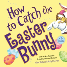 How to Catch the Easter Bunny, Hardback Book