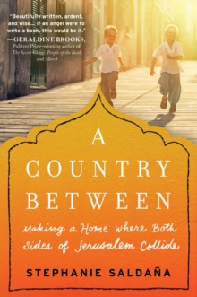 Country Between : Making a Home Where Both Sides of Jerusalem Collide, Paperback Book