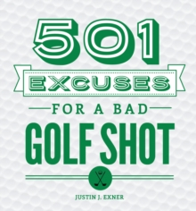 501 Excuses for a Bad Golf Shot, Hardback Book