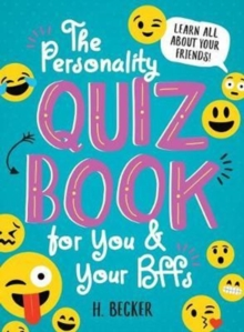 The Personality Quiz Book for You and Your BFFs: Learn All About Your Friends!, Paperback Book
