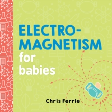 Electromagnetism for Babies, Board book Book