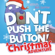 Don't Push the Button! A Christmas Adventure, Board book Book