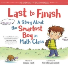 Last to Finish : A Story About the Smartest Boy in Math Class, Hardback Book
