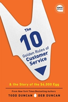 The 10 Golden Rules of Customer Service : & the Story of the $6,000 Egg, Hardback Book