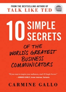 10 Simple Secrets of the World's Greatest Business Communicators, Hardback Book