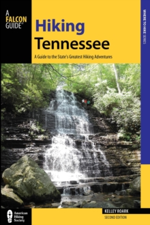 Hiking Tennessee : A Guide to the State's Greatest Hiking Adventures, Paperback Book