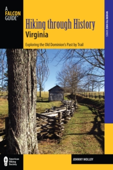 Hiking through History Virginia : Exploring the Old Dominion's Past by Trail, EPUB eBook