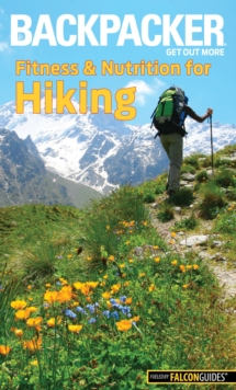 Backpacker Magazine's Fitness & Nutrition for Hiking, Paperback Book