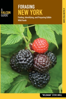 Foraging New York : Finding, Identifying, and Preparing Edible Wild Foods, EPUB eBook