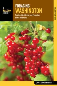 Foraging Washington : Finding, Identifying, and Preparing Edible Wild Foods, EPUB eBook
