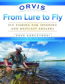 Orvis From Lure to Fly : Fly Fishing for Spinning and Baitcast Anglers, Paperback Book