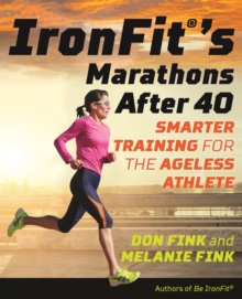 IronFit's Marathons after 40 : Smarter Training for the Ageless Athlete, EPUB eBook