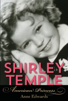 Shirley Temple : American Princess, Paperback Book