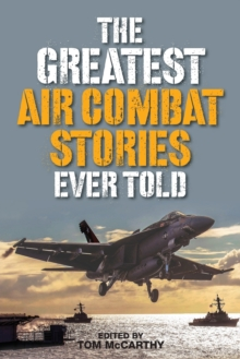 The Greatest Air Combat Stories Ever Told, Paperback Book