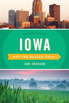 Iowa Off the Beaten Path (R) : Discover Your Fun, Paperback Book