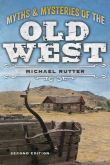 Myths and Mysteries of the Old West, Paperback Book