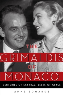 The Grimaldis of Monaco : Centuries of Scandal, Years of Grace, Paperback Book
