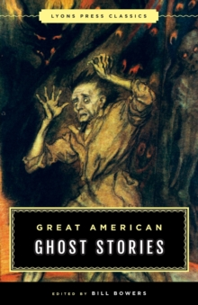 Great American Ghost Stories : Lyons Press Classics, Paperback Book