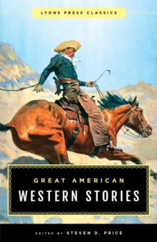 Great American Western Stories : Lyons Press Classics, EPUB eBook