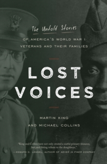 Lost Voices : The Untold Stories of America's World War I Veterans and their Families, EPUB eBook
