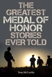 The Greatest Medal of Honor Stories Ever Told, Paperback Book