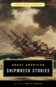Great American Shipwreck Stories : Lyons Press Classics, Paperback Book