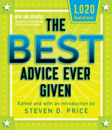 The Best Advice Ever Given, New and Updated, Paperback Book