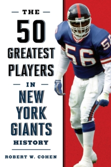 The 50 Greatest Players in New York Giants History, EPUB eBook
